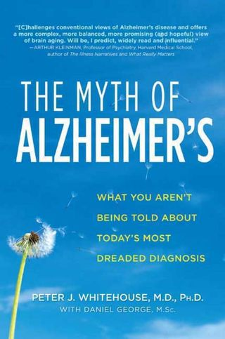 Myth of Alzheimer's Peter Whitehouse